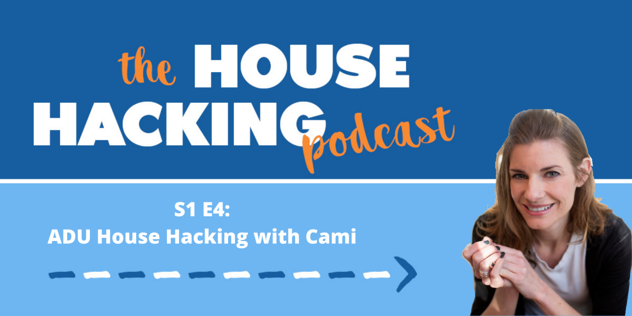 Accessory Dwelling Unit House Hacking with Cami