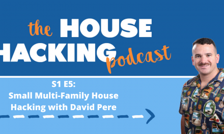 Small Multi-Family House Hacking with David Pere