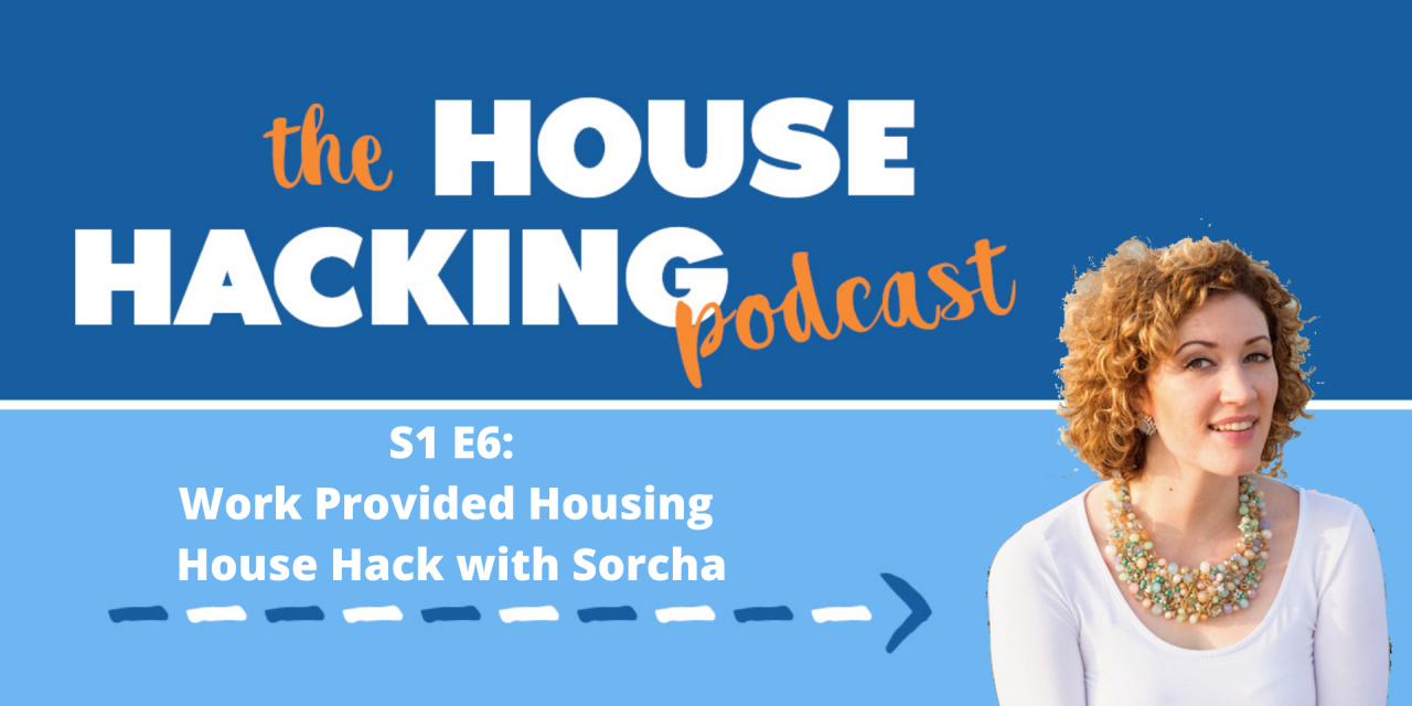 Work Provide Housing House Hacking with Sorcha Coyle