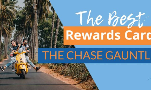 The Chase Gauntlet:The Best Rewards Cards to Start With