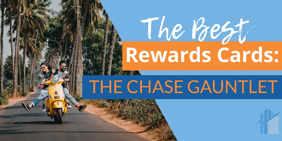 The Chase Gauntlet: The Best Rewards Cards to Start With