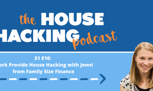 Work Provide Housing House Hacking with Jenni
