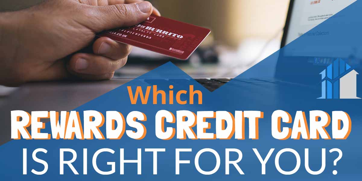 Which Rewards Credit Card is Right for You?