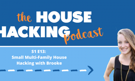 Small Multi-Family House Hacking with Brooke