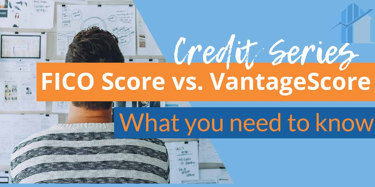 FICO Score vs. VantageScore: What You Need to Know