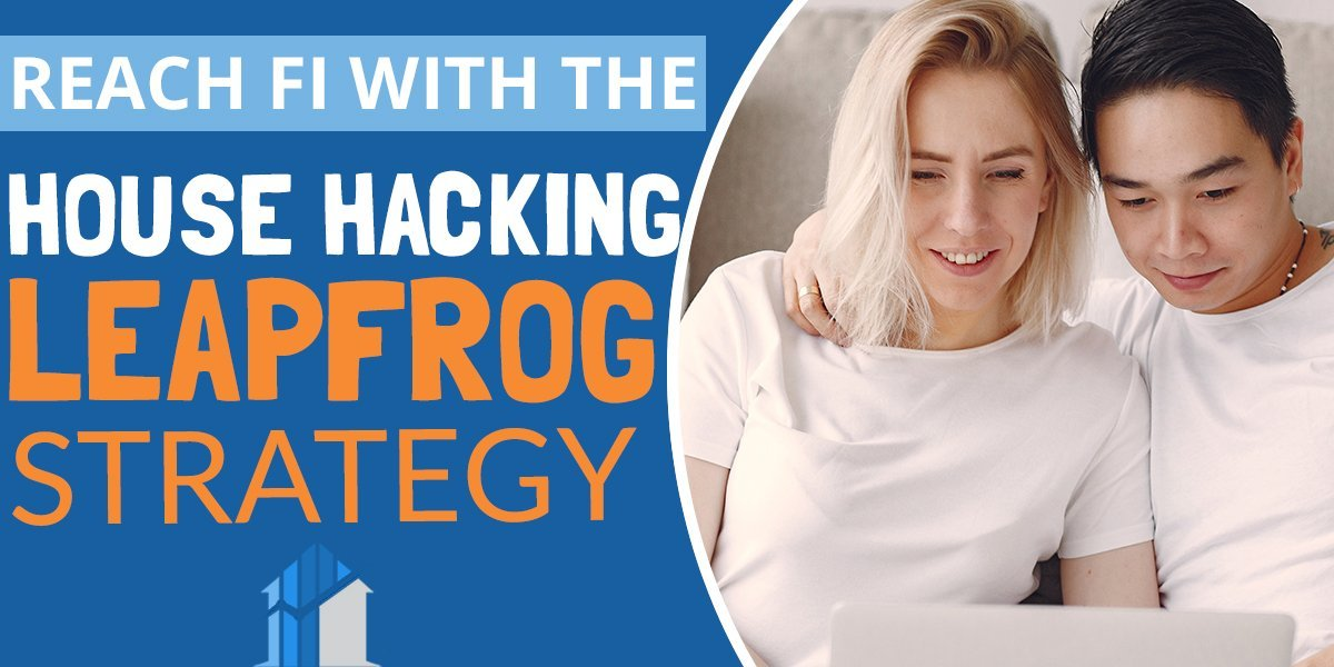 The House Hacking Leap Frog Strategy