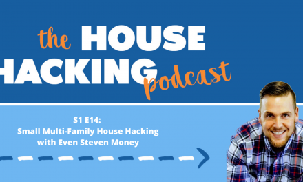 Small Multi-Family House Hacking with Even Steven Money
