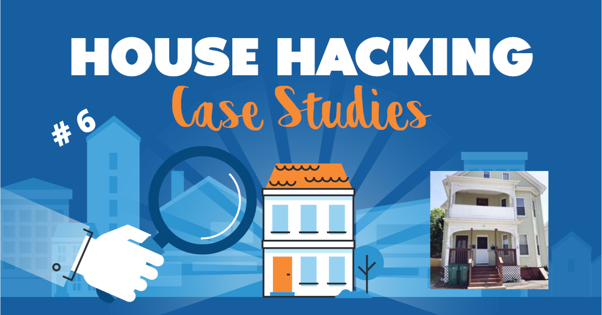 House Hacking Case Study 6