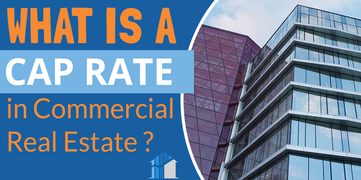 What is a cap rate in commercial real estate?