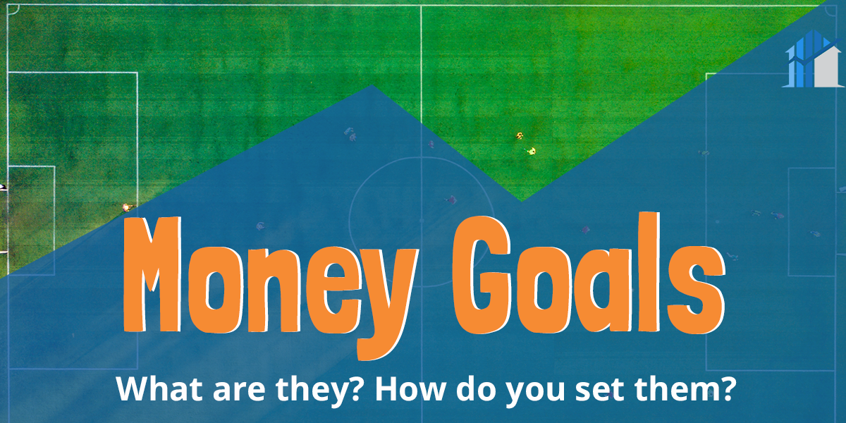 What Is A Money Goal? 5 Steps To Accomplish Financial Goals