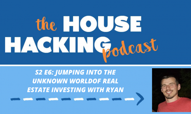 Jumping Into The Unknown World Of Real Estate Investing With Ryan