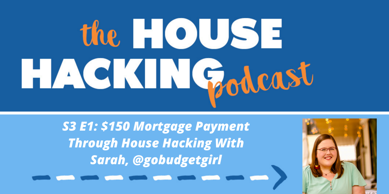 $150 Mortgage Payment Through House Hacking With Sarah, The Budget Girl