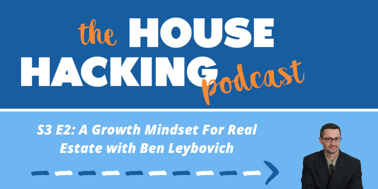 A Growth Mindset For Real Estate with Ben Leybovich