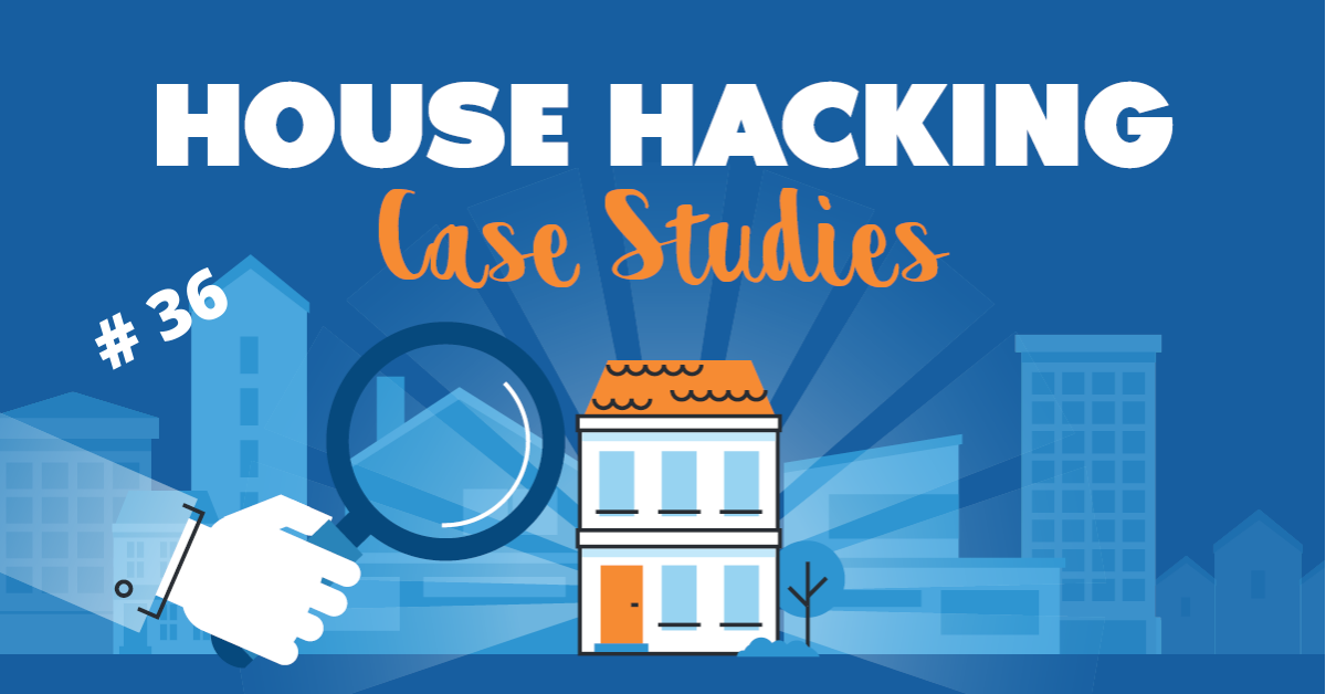 House Hacking Case Study 36
