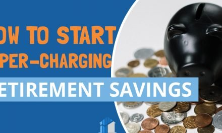 How To Start Super Charging Your Retirement Savings Today