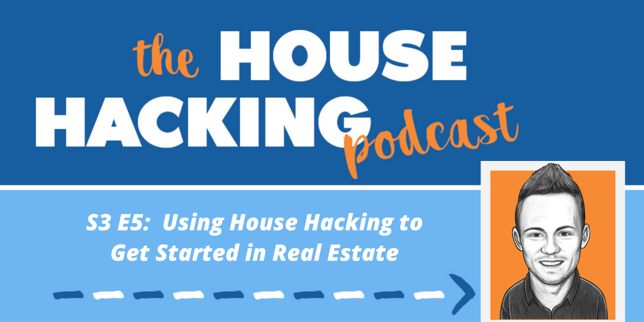 Using House Hacking to Get Started in Real Estate