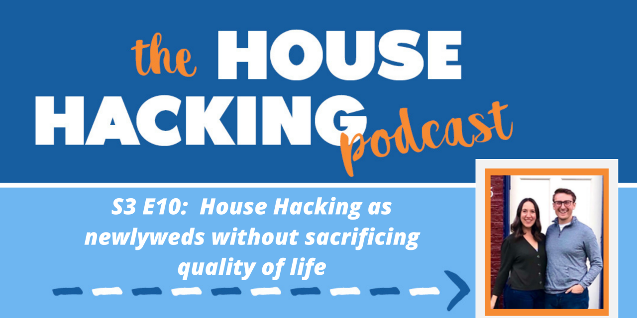 House Hacking as Newlyweds Without Sacrificing Quality of Life