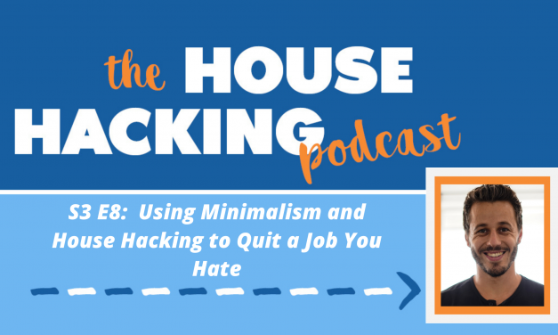Using Minimalism and House Hacking to Quit a Job You Hate