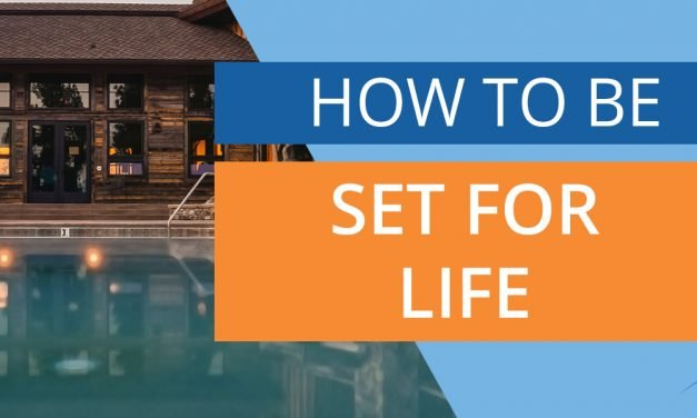 How To Be Set For Life