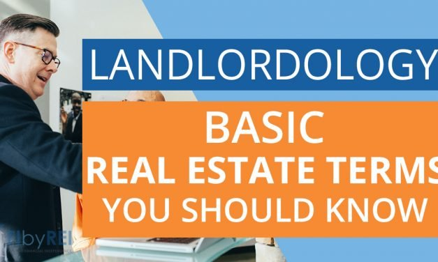 Landlordology- Basic Real Estate Investing Terms to Know