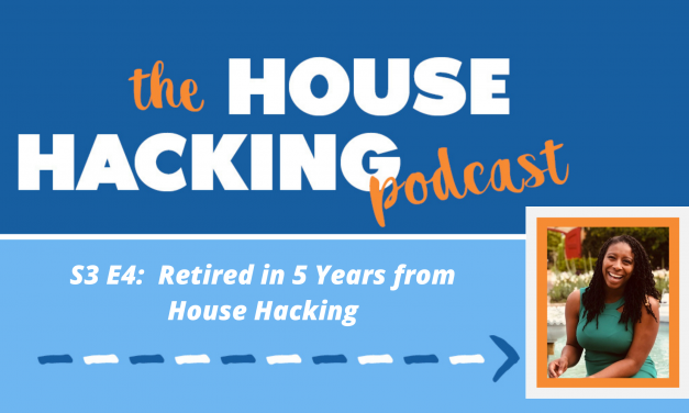 Retired in 5 Years from House Hacking
