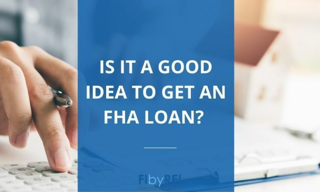 An FHA Loan: Is this the right fit for your situation?