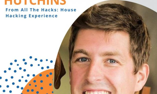 Chris Hutchins From All The Hacks: House Hacking Experience