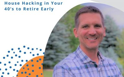 House Hacking in Your 40's to Retire Early